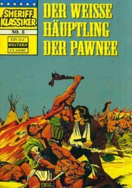 Sheriff Klassiker 8 - Der weiße Häuptling der Pawnee - aktuell - Bild vergrößern