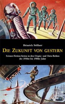 Heinrich Stöllner, Die Zukunft von gestern - Produktbild