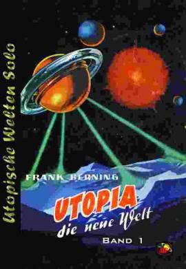 UWS 33: Frank Berning, Utopia die neue Welt 1 (kleine Nachauflage) - Bild vergrößern