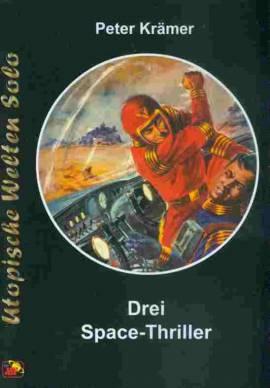 UWS 59 - Peter Krämer, 3 Space-Thriller (aktuell)  - Bild vergrößern