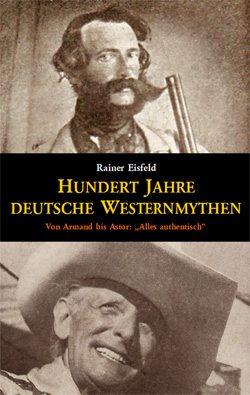 Eisfeld, 100 Jahre deutsche Westernmythen