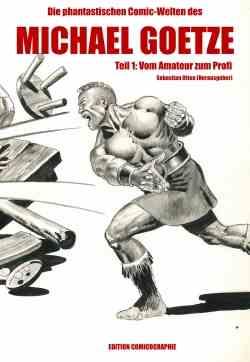 Die phantastischen Comic-Welten des Michael Goetze Band 1