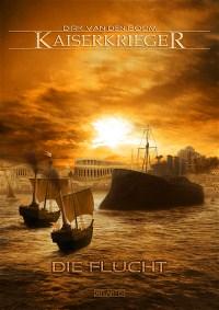 Kaiserkrieger 5 - Die Flucht