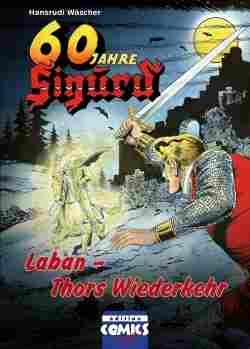 Jubiläumsausgabe zu 60 Jahre Sigurd  6 - Laban - Thors Wiederkehr