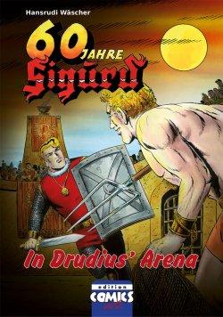 Jubiläumsausgabe zu 60 Jahre Sigurd  8 - In Drudius' Arena