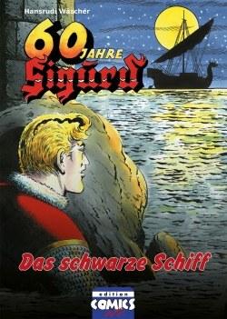 Jubiläumsausgabe zu 60 Jahre Sigurd 3 - Das schwarze Schiff (Auslieferung ab dem 09.02.18)